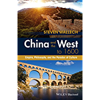 China and the West to 1600: Empire, Philosophy, and the Paradox of Culture (English Edition)