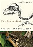 The Inner Bird: Anatomy and Evolution