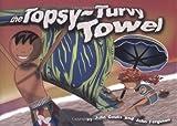 The Topsy-Turvy Towel, Julie Goulis, 0975462121