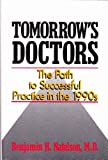 Tomorrow's Doctors : The Path to Successful Practice in the 1990's, Natelson, B. H., 0306431955