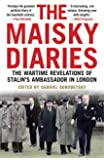 The Maisky Diaries: The Wartime Revelations of Stalin's Ambassador in London