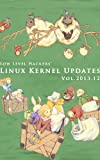 Linux Kernel Updates Vol 2013 12 (Japanese Edition)