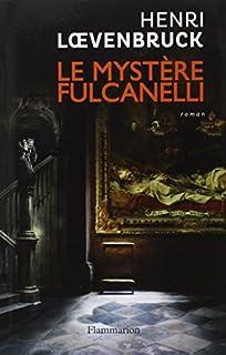 Le mystère Fulcanelli : roman