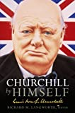 img - for Churchill by Himself: The Life, Times and Opinions of Winston Churchill in his own Words by Richard M. Langworth (4-Sep-2008) Hardcover book / textbook / text book