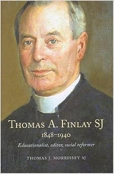 Book Thomas A. Finlay SJ: Educationalist, Editor, Social Reformer, 1848-1940