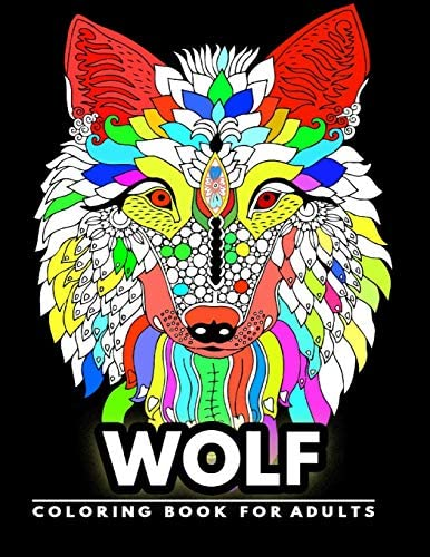 Wolf Coloring Book For Adults Amazing Unique Wolves Coloring Pages For Stress Relief Heaven Coloring 9798667220589 Amazon Com Books