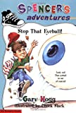 Stop That Eyeball!, Gary Hogg, 0930771168