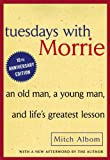 Tuesdays with Morrie, Mitch Albom, 0613550757