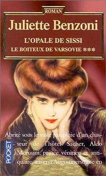 Le Boîteux de Varsovie, tome 3 : L'Opale de Sissi par Benzoni