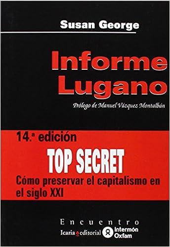 Informe Lugano: Cómo Preservar El Capitalismo En El Siglo Xxi por Susan George