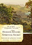 img - for Hudson Taylor's Spiritual Secret (Moody Classics) book / textbook / text book