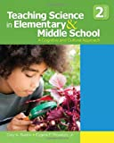 Teaching Science in Elementary and Middle School: A Cognitive and Cultural Approach
