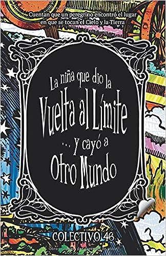La niña que dio la vuelta al límite y cayó a otro mundo (Spanish Edition) (Spanish)