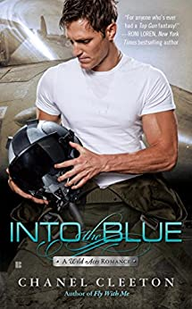 Into the Blue (A Wild Aces Romance) by [Cleeton, Chanel]