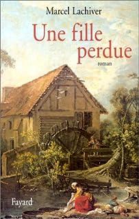 Une fille perdue : roman, Lachiver, Marcel