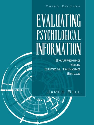 Evaluating Psychological Information: Sharpening Your Critical Thinking Skills (3rd Edition)