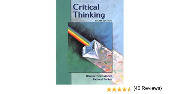 Critical thinking moore parker 9th edition