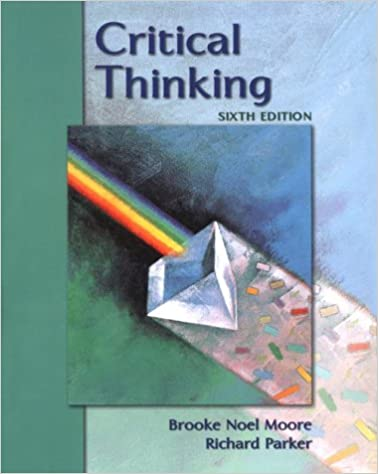 Becoming A Professional Essay Writer  critical thinking moore     Critical Thinking    Other editions  Enlarge cover