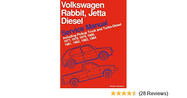 Volkswagen Rabbit, Jetta Diesel Service Manual Including Pickup Truck and Turbo-Diesel 1977, 1978, 1979, 1980, 1981, 1982, 1983, 1984: Bentley Publishers: ...