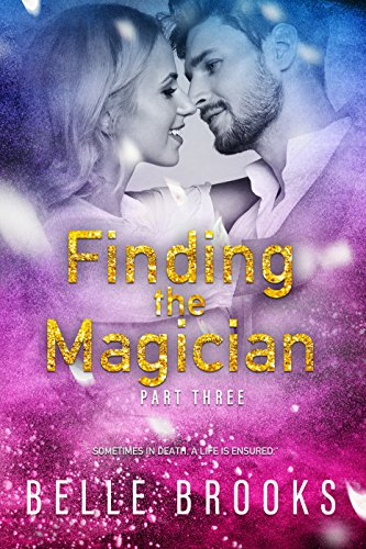 Finding The Magician: Part Three (Thirty Days Book -