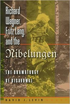 Book Richard Wagner, Fritz Lang, and the Nibelungen: The Dramaturgy of Disavowal (Princeton Studies in Opera)