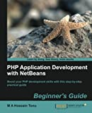 PHP Application Development with NetBeans, M. A. Hossain Tonu, 1849515808