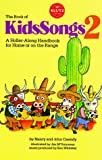Book of KidsSongs 2: A Holler-Along Handbook For Home Or On The Range with Book (Bk. 2)