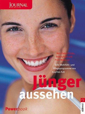 Jünger aussehen. Journal für die Frau. Anti- Falten-Tricks, Beautyfood und Profi-Make-up.