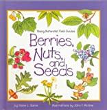 Berries, Nuts, and Seeds (Young Naturalist Field Guides)