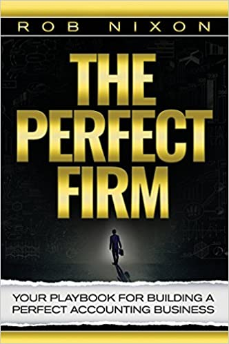 The Perfect Firm Your Playbook for Building a Perfect Accounting Business