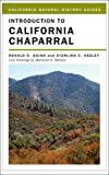 Introduction to California Chaparral, Ronald D. Quinn and Sterling C. Keeley, 0520219732