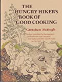 The Hungry Hiker's Book of Good Cooking, Gretchen McHugh, 0394512618
