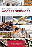 Twenty-First Century Access Services, Michael J. Krasulski and Trevor A. Dawes, 0838986668