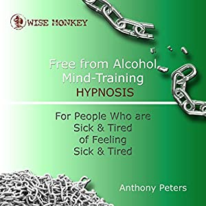 Free from Alcohol Mind Training Hypnosis Audiobook