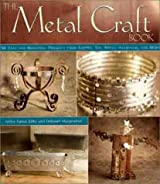 The Metal Craft Book: 50 Easy and Beautiful Projects from Copper, Tin, Brass and Aluminium