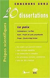 La paix : 20 Dissertations avec analyses et commentaires