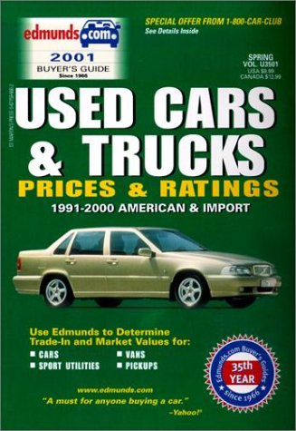 Edmund's Used Cars and Trucks Prices and Ratings: Fall 2001 1991-2000 American & Import (EDMUNDSCOM USED CARS AND TRUCKS BUYER'S GUIDE)