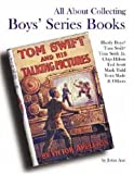 All about Collecting Boys' Series Books, John Axe, 0875886361
