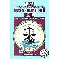 Alesta İdari Yargılama Usulü Hukuku Konu Anlatımlı ve Çözümlü Soru Bankası: Hakimlik ve Tüm Kurum Sınavları İçin