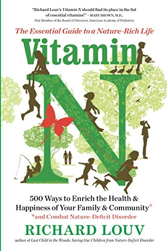 Vitamin N: The Essential Guide to a Nature-Rich Life (The Best Children's Vitamins)