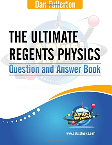 The Ultimate Regents Physics Question and Answer Book: Dan ...