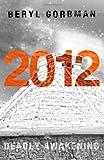 2012: Deadly Awakening, Beryl Gorbman, 1453781641