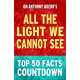 All the Light We Cannot See - Top 50 Facts Countdown