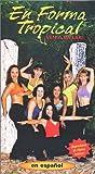 En Forma Tropical - Ven A Bailar! [VHS]