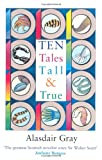 Ten Tales Tall and True by Alasdair Gray front cover