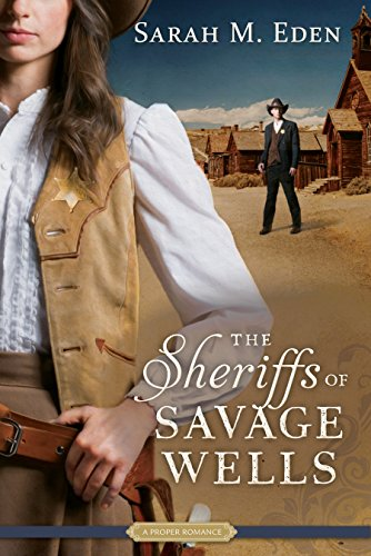 The Sheriffs of Savage Wells (Proper Romance) ()