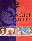 img - for The Russian Chronicles: A Thousand Years That Changed the World book / textbook / text book