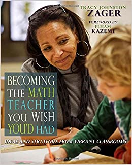 ~HOT~ Becoming The Math Teacher You Wish You'd Had: Ideas And Strategies From Vibrant Classrooms. history Closures Amarillo craft Tesko latest March