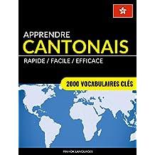 Apprendre le cantonais - Rapide / Facile / Efficace: 2000 vocabulaires clés (French Edition)