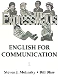Expressways : English for Communication, Molinsky, Steven J. and Bliss, Bill, 0132984237